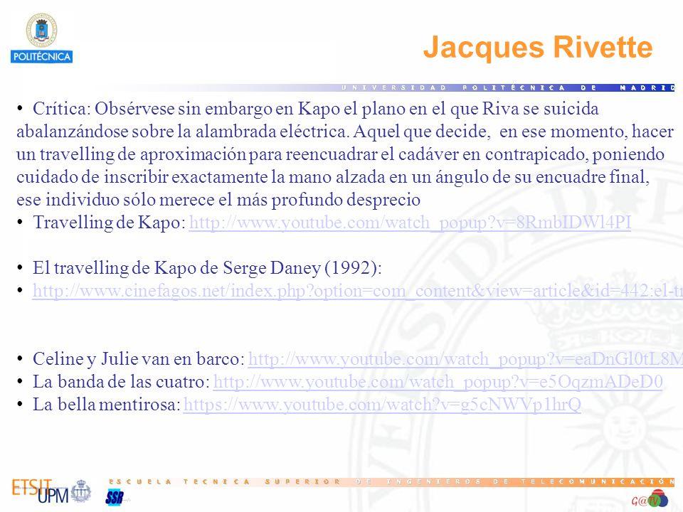 68 Jacques Rivette. Crítica: Obsérvese sin embargo en Kapo el plano en el que Riva se suicida.