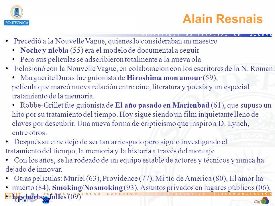 72 Alain Resnais. Precedió a la Nouvelle Vague, quienes lo consideraban un maestro. Noche y niebla (55) era el modelo de documental a seguir.