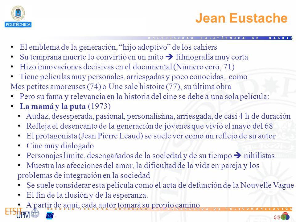 77 Jean Eustache. El emblema de la generación, hijo adoptivo de los cahiers. Su temprana muerte lo convirtió en un mito  filmografía muy corta.