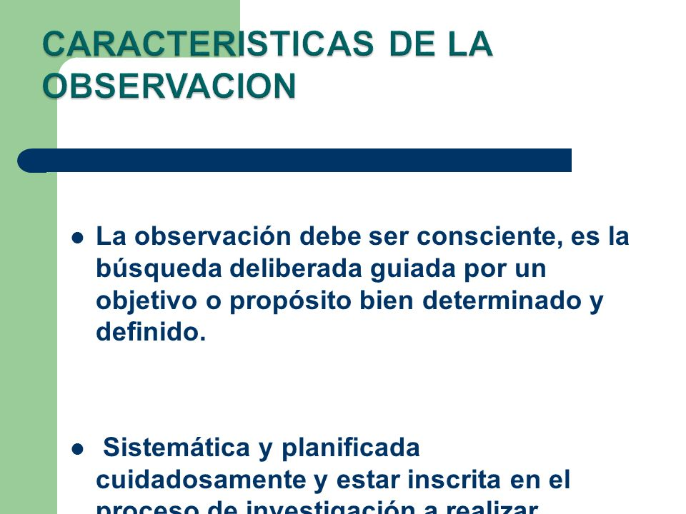 CARACTERISTICAS DE LA OBSERVACION