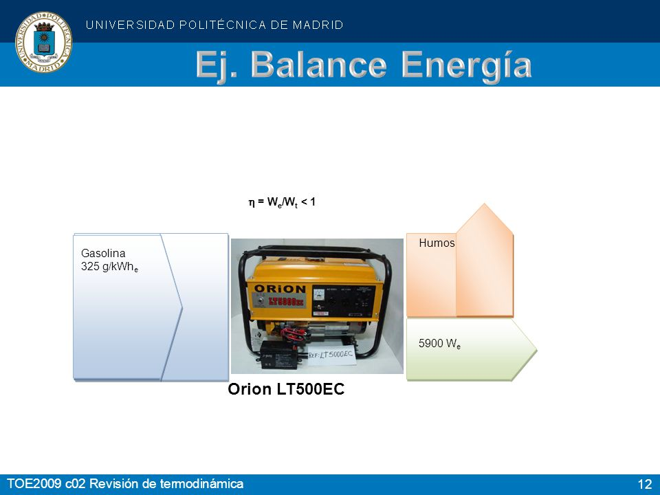 Ej. Balance Energía Orion LT500EC  = We/Wt < 1 Humos Gasolina