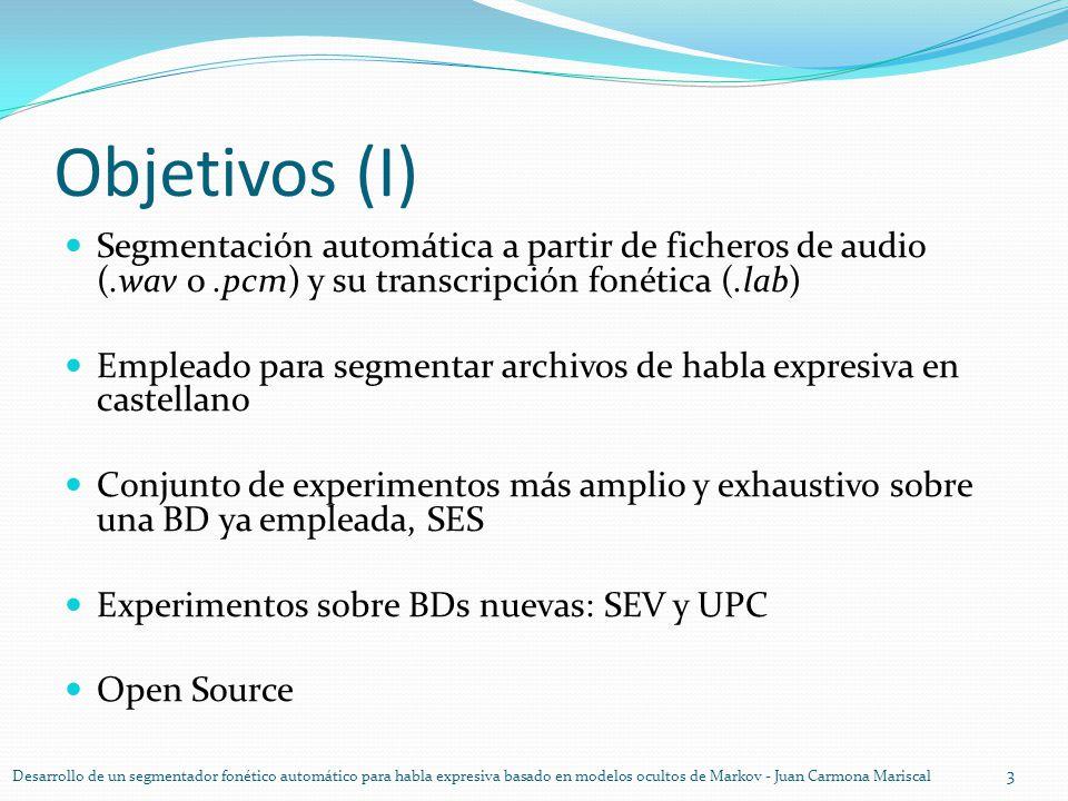 Objetivos (I) Segmentación automática a partir de ficheros de audio (.wav o .pcm) y su transcripción fonética (.lab)