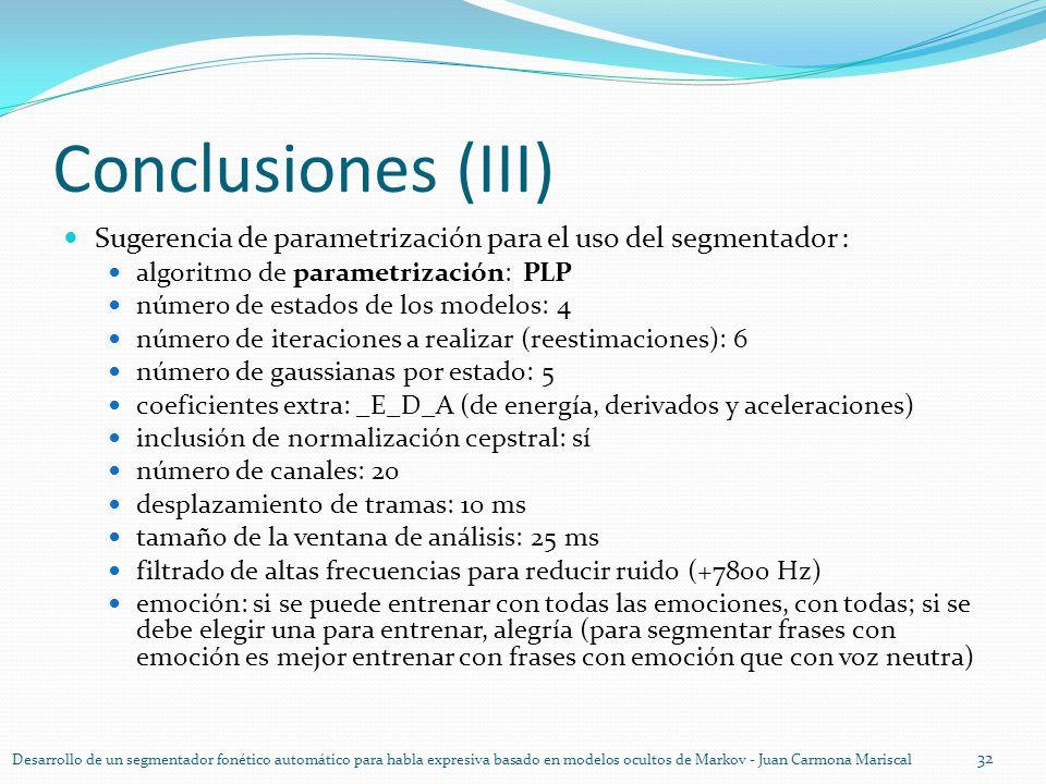 Conclusiones (III) Sugerencia de parametrización para el uso del segmentador : algoritmo de parametrización: PLP.