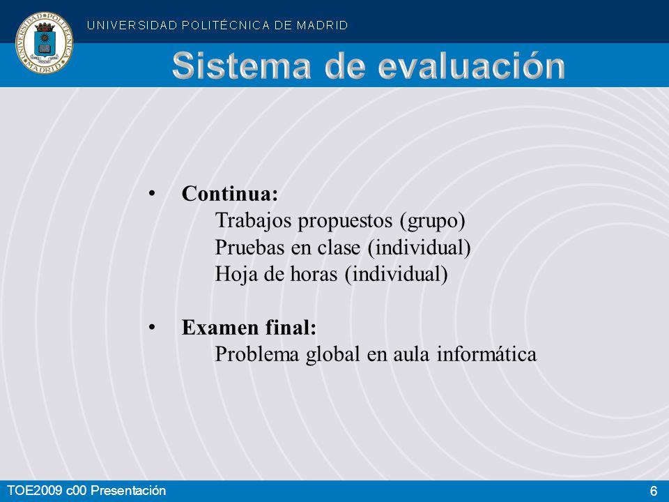 Sistema de evaluación Continua: Trabajos propuestos (grupo)