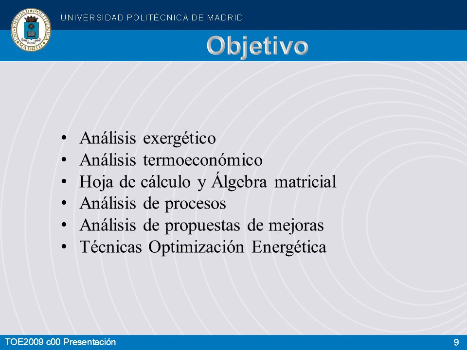 Objetivo Análisis exergético Análisis termoeconómico