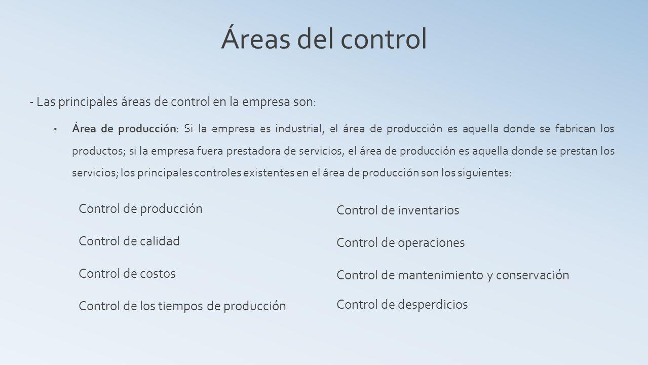 Áreas del control - Las principales áreas de control en la empresa son:
