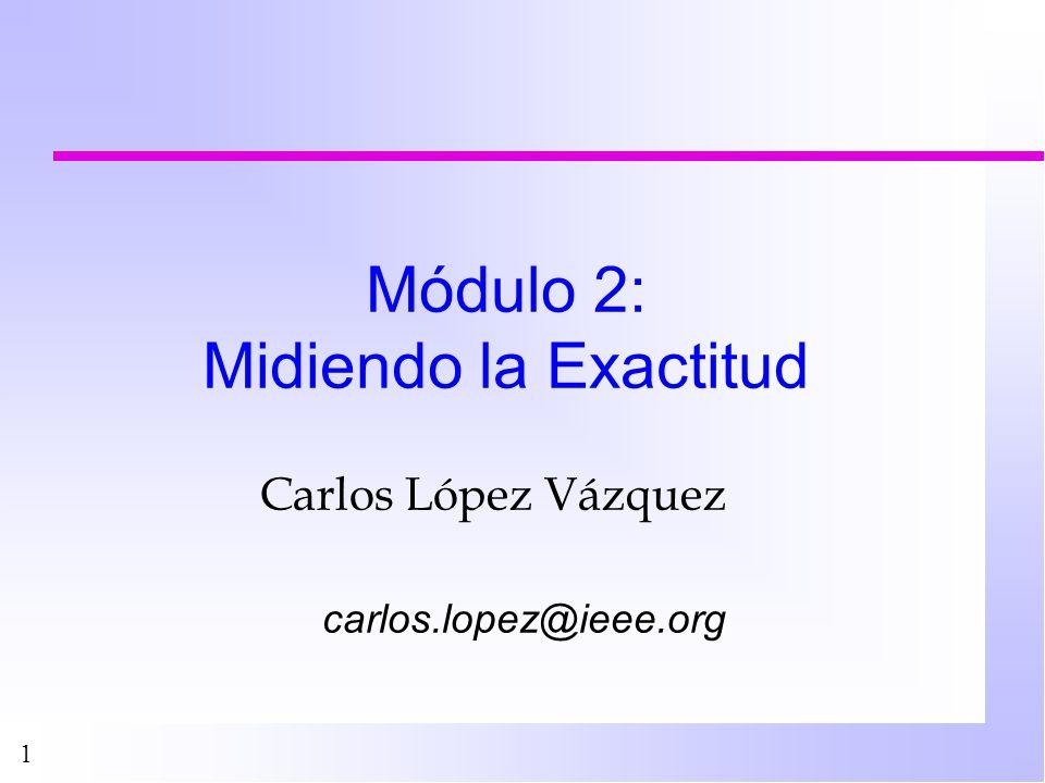 Módulo 2: Midiendo la Exactitud