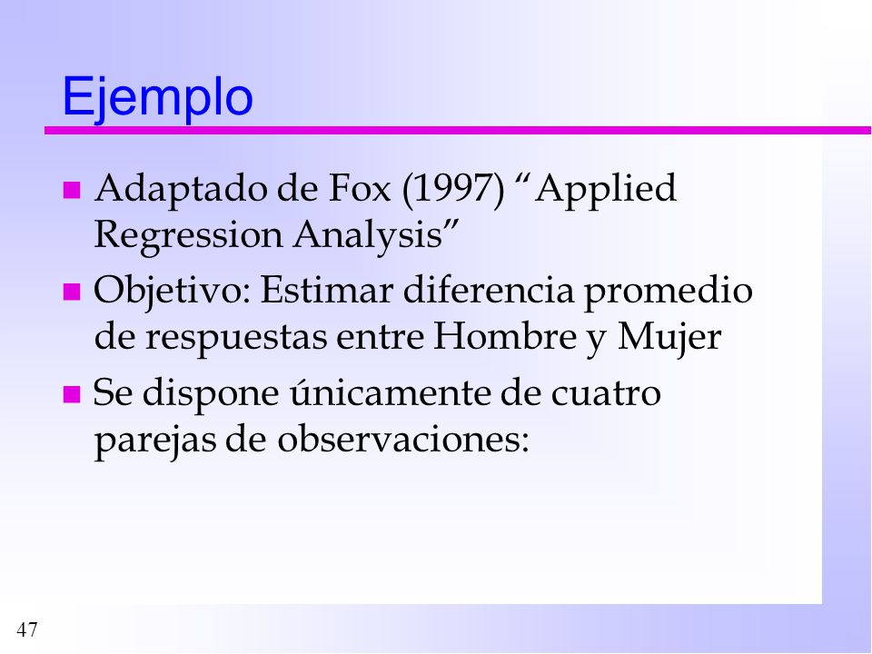 Ejemplo Adaptado de Fox (1997) Applied Regression Analysis