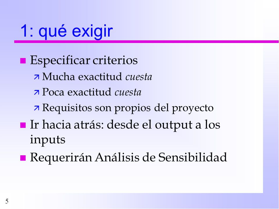 1: qué exigir Especificar criterios