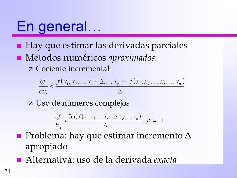 En general… Hay que estimar las derivadas parciales