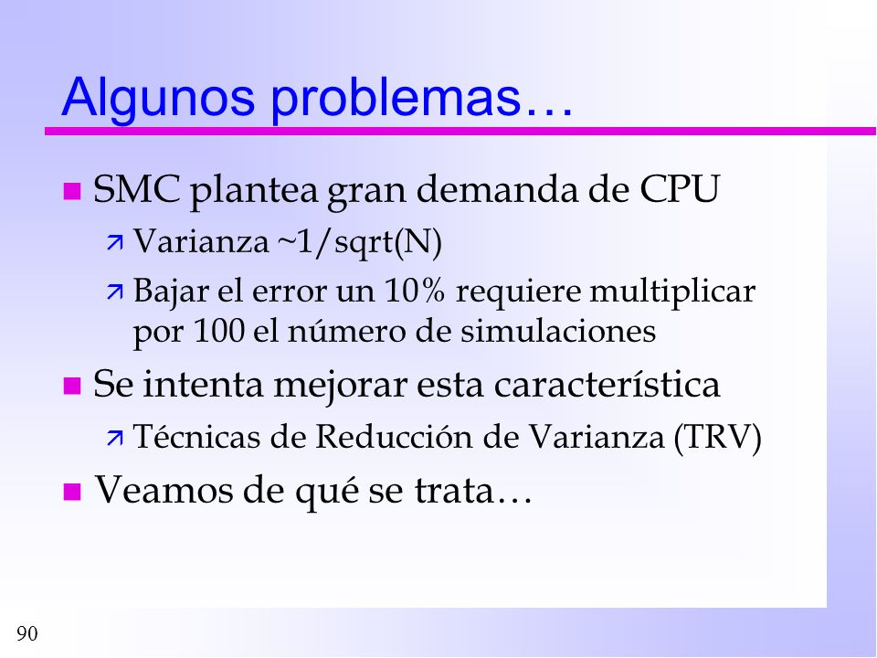 Algunos problemas… SMC plantea gran demanda de CPU