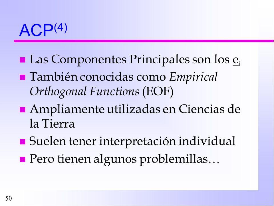 ACP(4) Las Componentes Principales son los ei