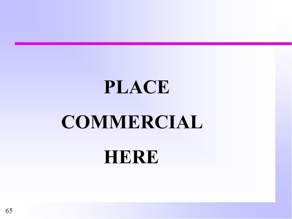PLACE COMMERCIAL HERE