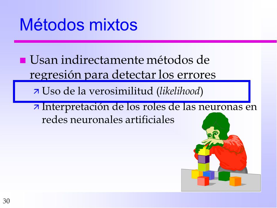 Métodos mixtos Usan indirectamente métodos de regresión para detectar los errores. Uso de la verosimilitud (likelihood)
