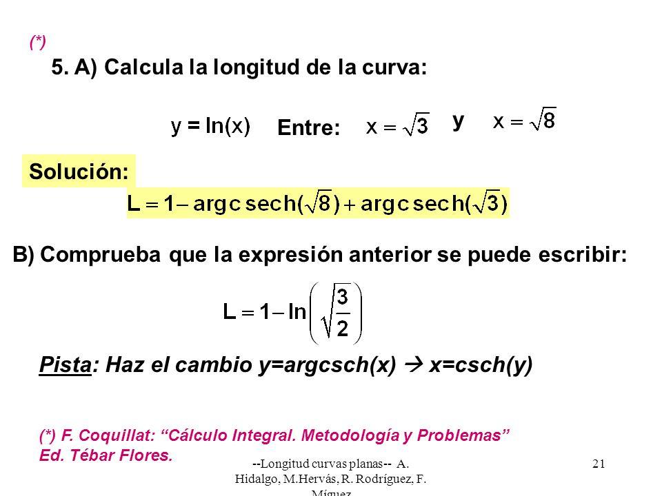 5. A) Calcula la longitud de la curva: