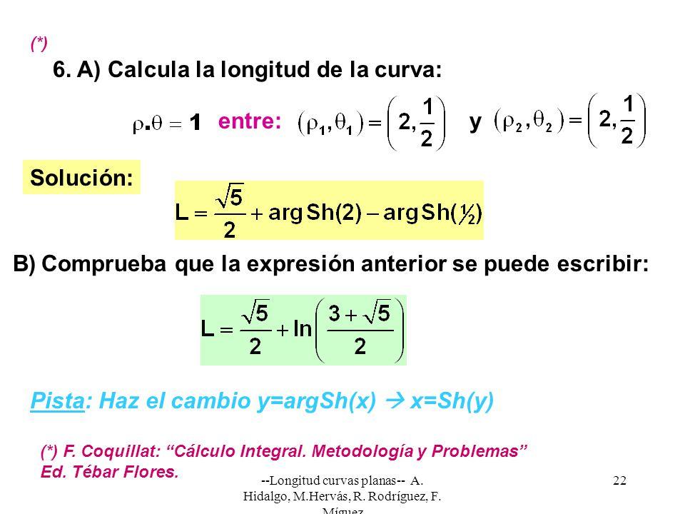 6. A) Calcula la longitud de la curva: