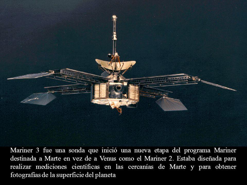 Mariner 3 fue una sonda que inició una nueva etapa del programa Mariner destinada a Marte en vez de a Venus como el Mariner 2.