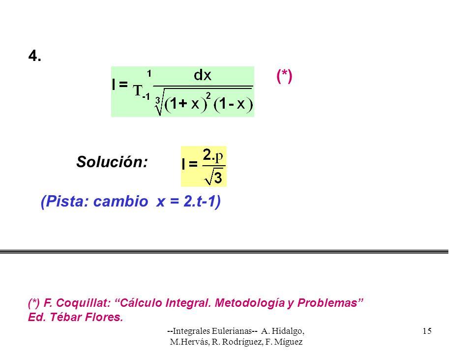 4. (*) Solución: (Pista: cambio x = 2.t-1)
