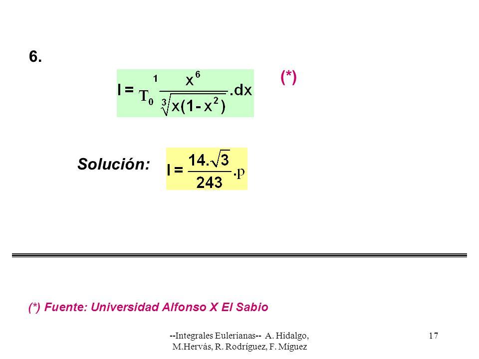 6. (*) Solución: (*) Fuente: Universidad Alfonso X El Sabio