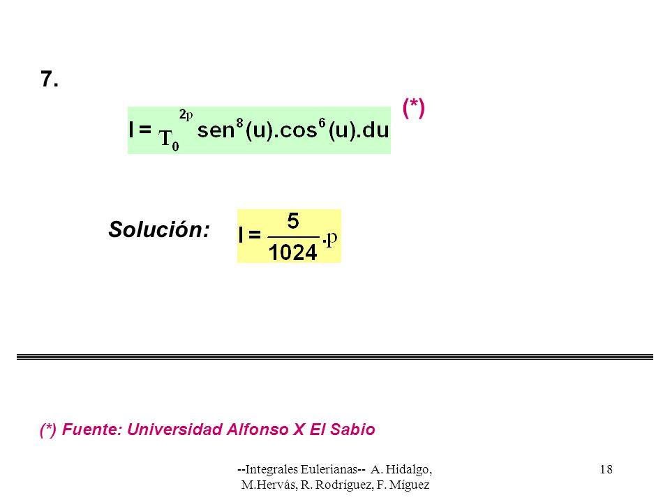 7. (*) Solución: (*) Fuente: Universidad Alfonso X El Sabio