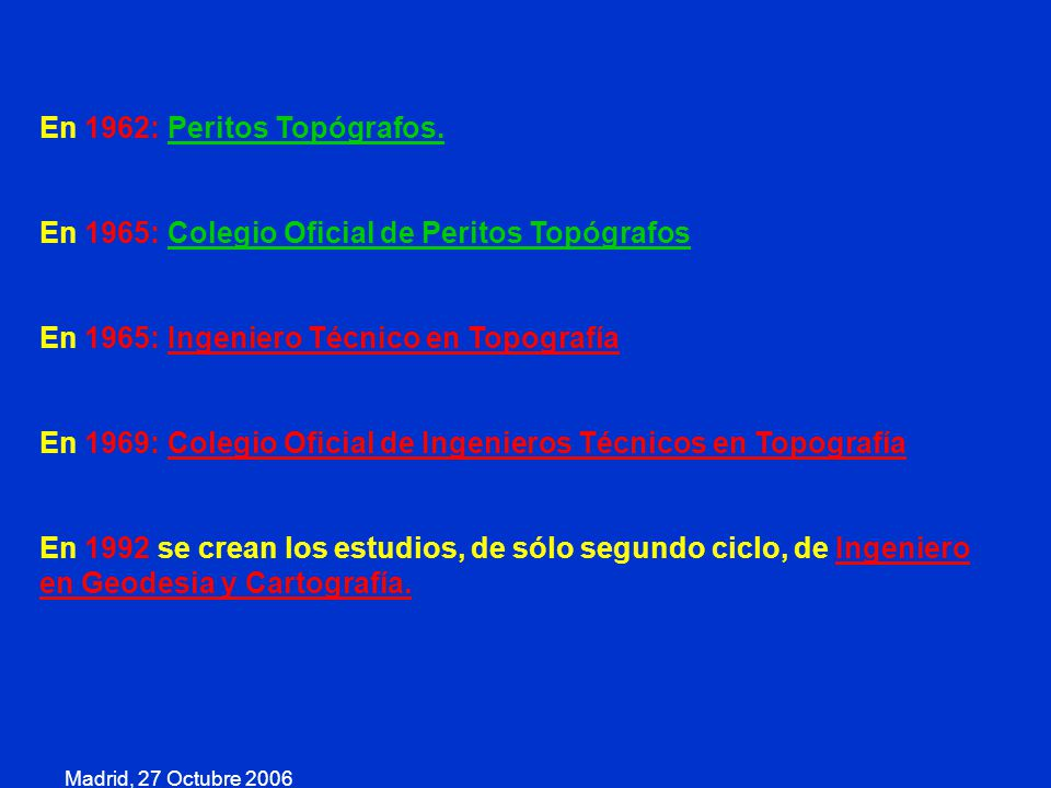 En 1962: Peritos Topógrafos.