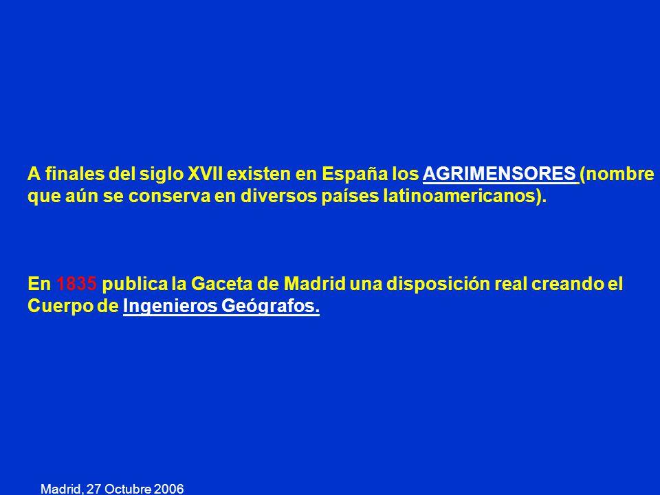 A finales del siglo XVII existen en España los AGRIMENSORES (nombre