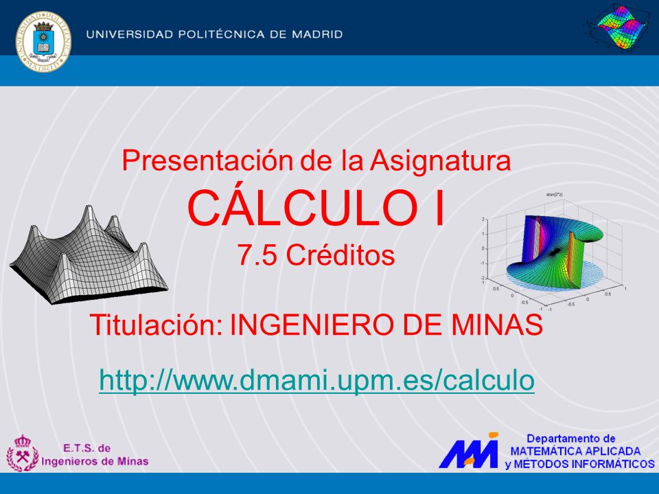 CÁLCULO I 7.5 Créditos Presentación de la Asignatura