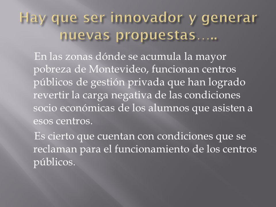 Hay que ser innovador y generar nuevas propuestas…..