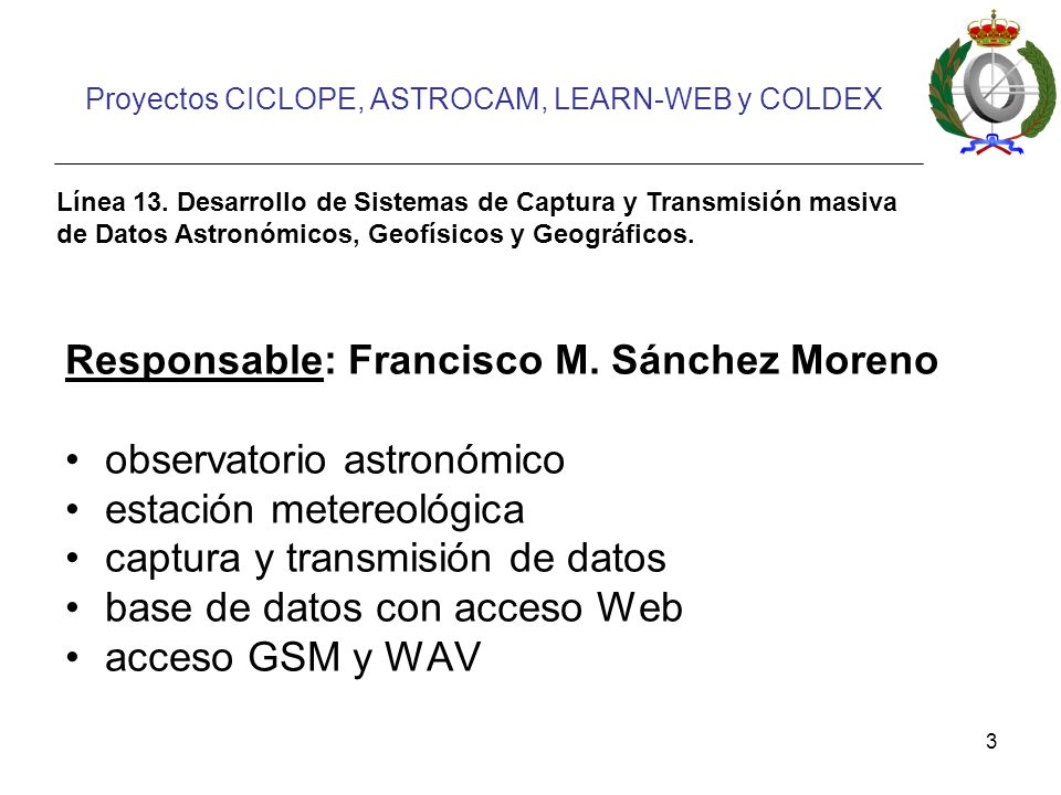 Proyectos CICLOPE, ASTROCAM, LEARN-WEB y COLDEX