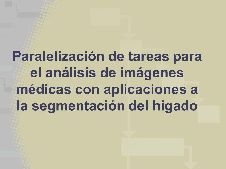 Paralelización de tareas para el análisis de imágenes médicas con aplicaciones a la segmentación del higado