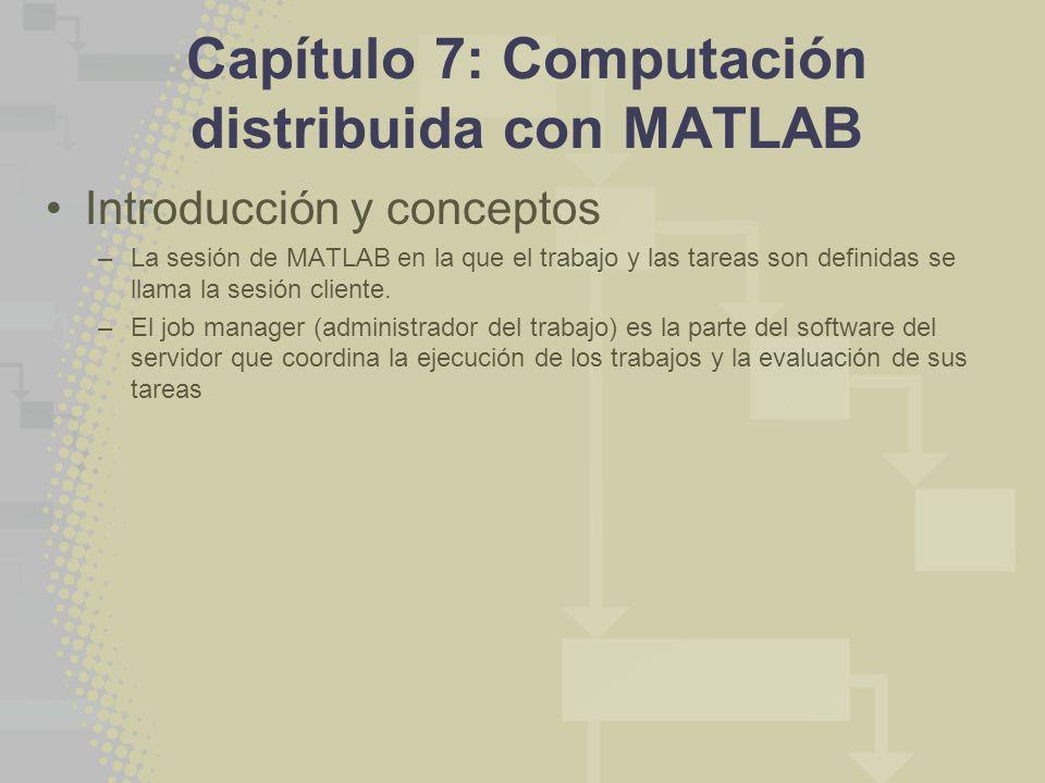 Capítulo 7: Computación distribuida con MATLAB