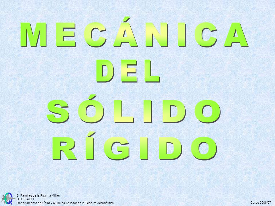 MECÁNICA DEL SÓLIDO RÍGIDO