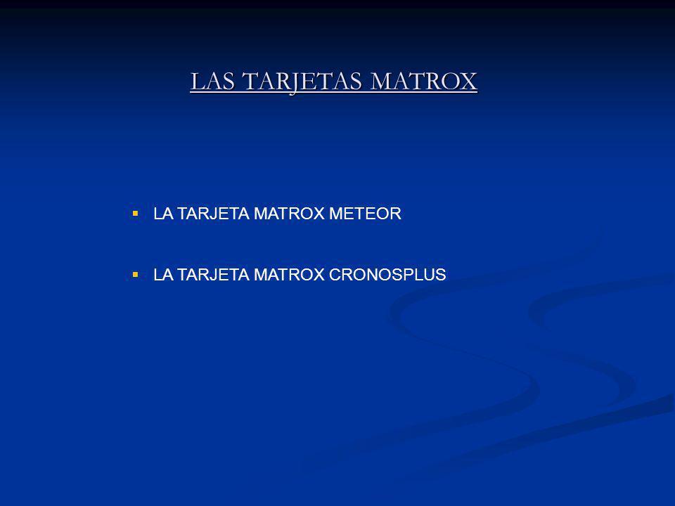 LAS TARJETAS MATROX LA TARJETA MATROX METEOR