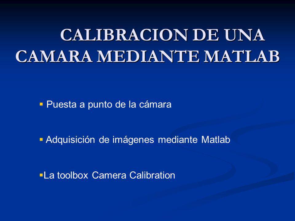 CALIBRACION DE UNA CAMARA MEDIANTE MATLAB