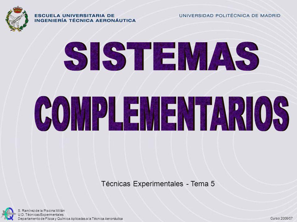 SISTEMAS COMPLEMENTARIOS Técnicas Experimentales - Tema 5