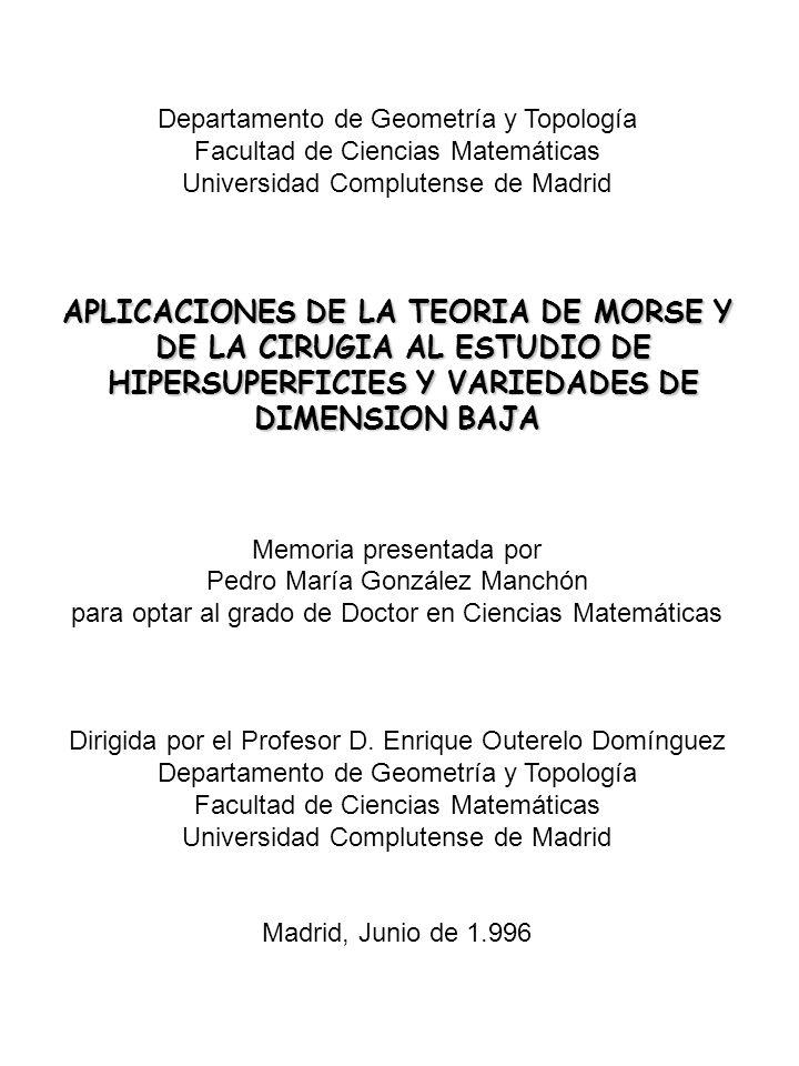 APLICACIONES DE LA TEORIA DE MORSE Y DE LA CIRUGIA AL ESTUDIO DE