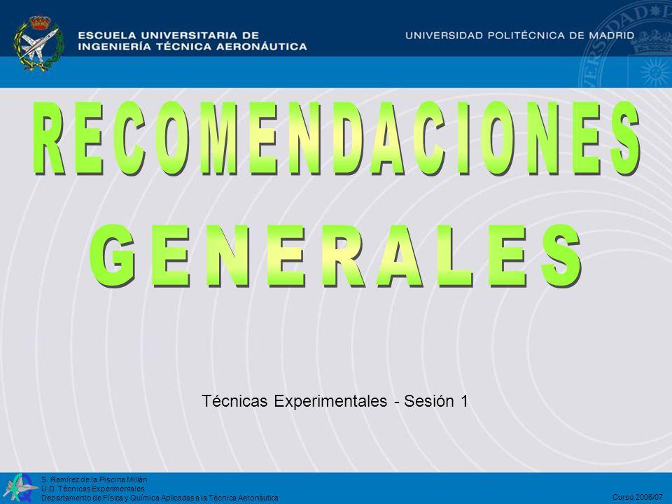 RECOMENDACIONES GENERALES Técnicas Experimentales - Sesión 1