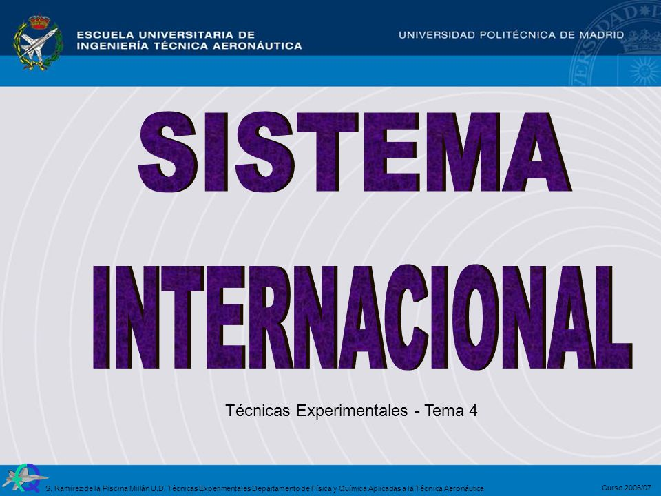 SISTEMA INTERNACIONAL Técnicas Experimentales - Tema 4