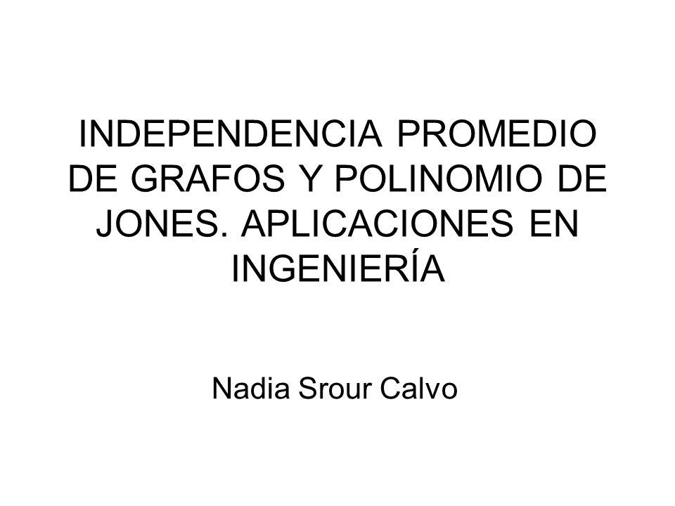INDEPENDENCIA PROMEDIO DE GRAFOS Y POLINOMIO DE JONES
