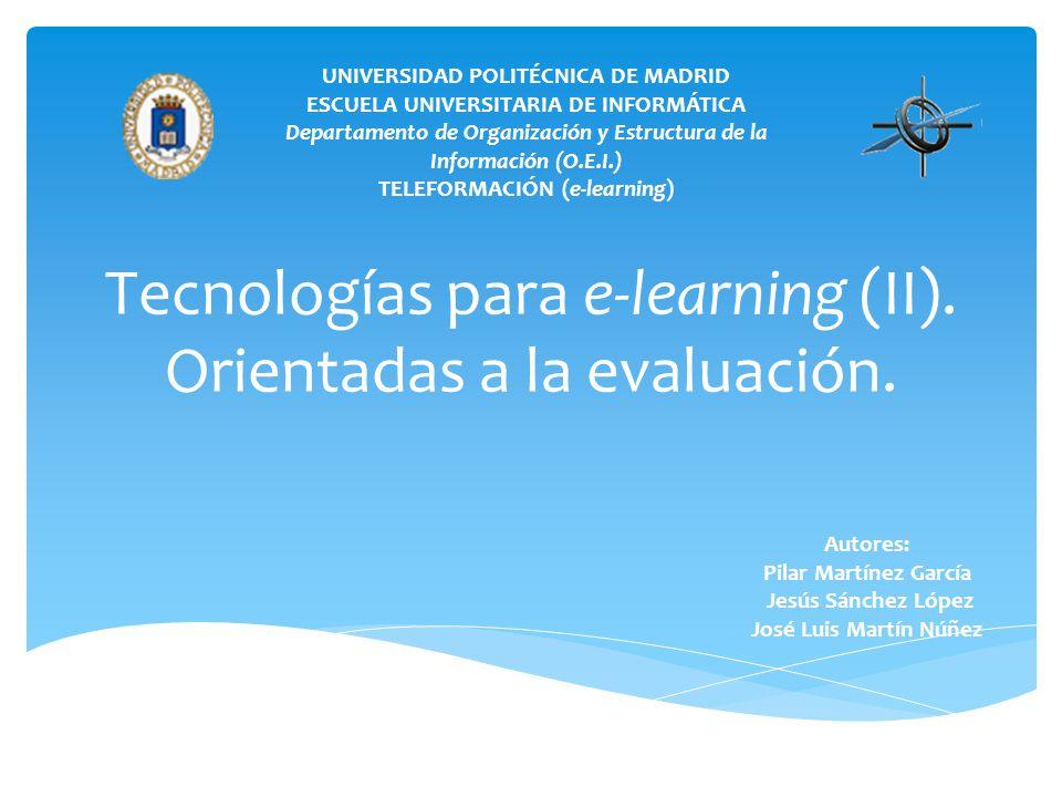 Tecnologías para e-learning (II). Orientadas a la evaluación.