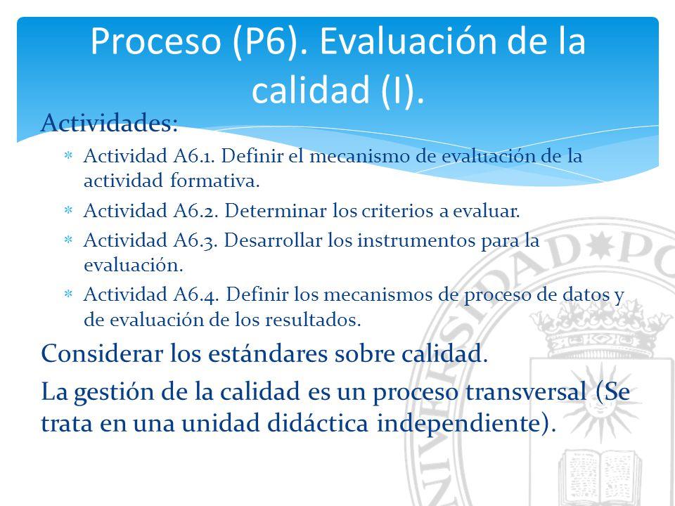 Proceso (P6). Evaluación de la calidad (I).