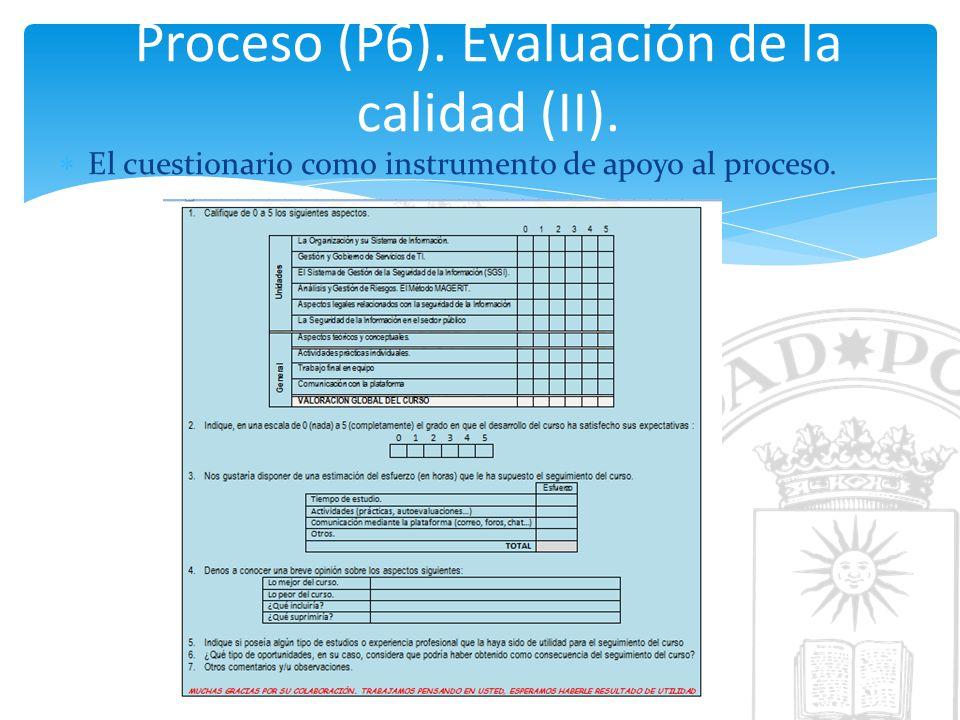 Proceso (P6). Evaluación de la calidad (II).