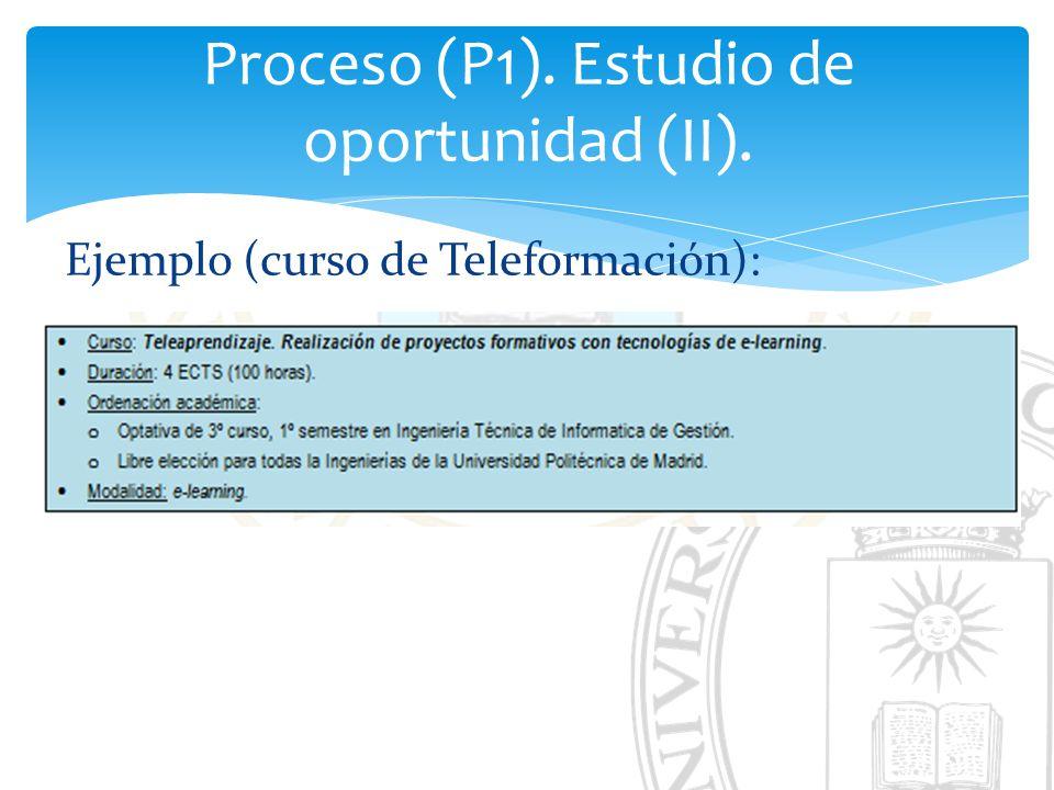 Proceso (P1). Estudio de oportunidad (II).