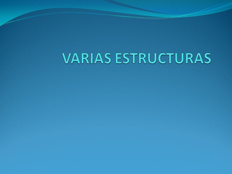 VARIAS ESTRUCTURAS
