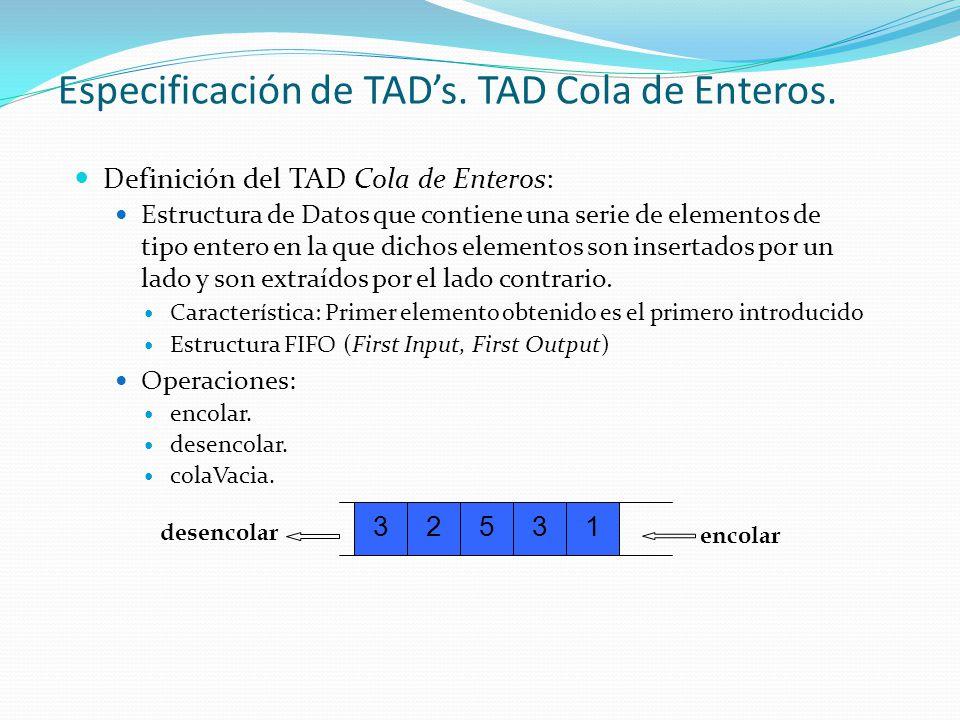 Especificación de TAD's. TAD Cola de Enteros.
