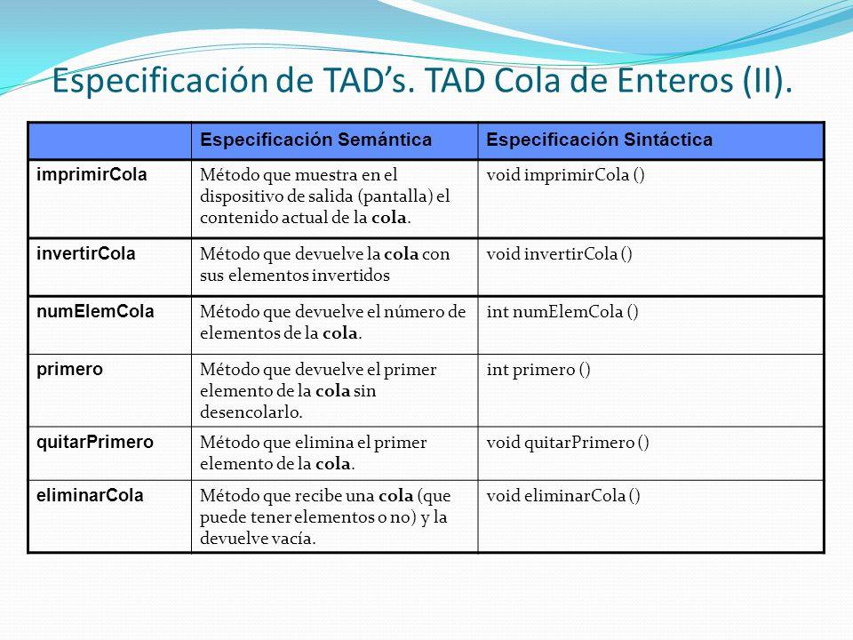 Especificación de TAD's. TAD Cola de Enteros (II).
