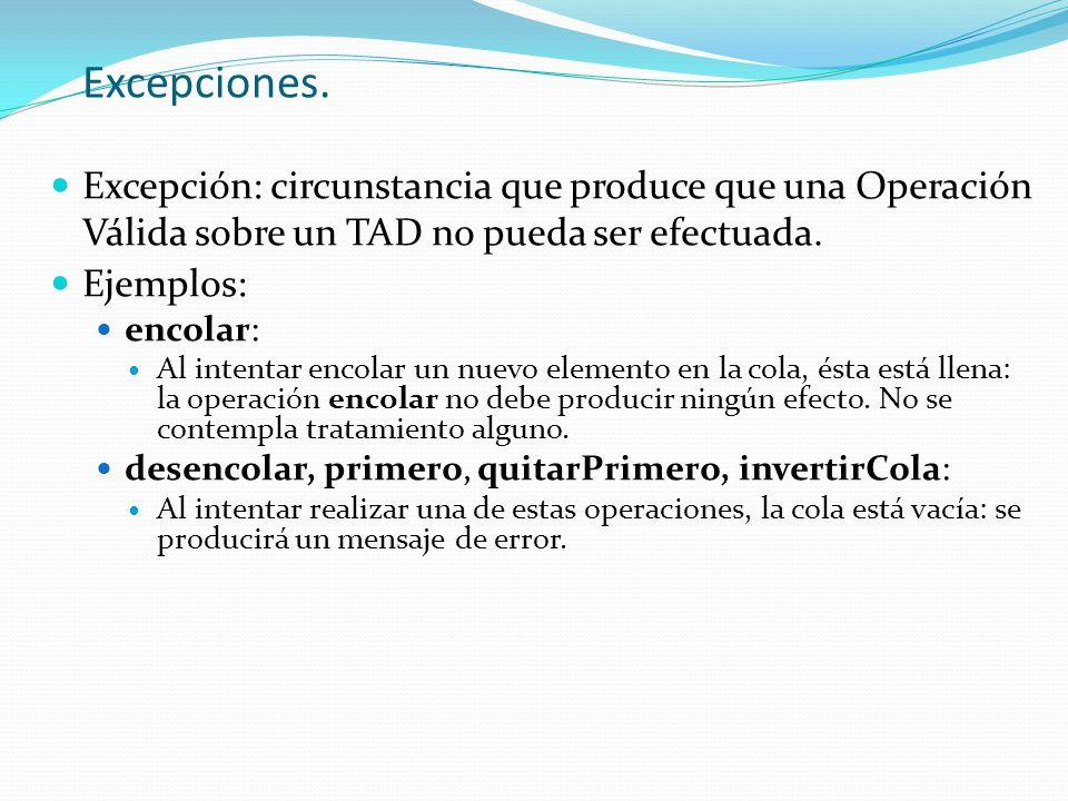 Excepciones. Excepción: circunstancia que produce que una Operación Válida sobre un TAD no pueda ser efectuada.