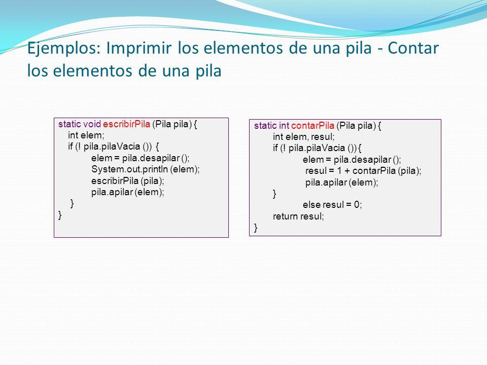 Ejemplos: Imprimir los elementos de una pila - Contar los elementos de una pila