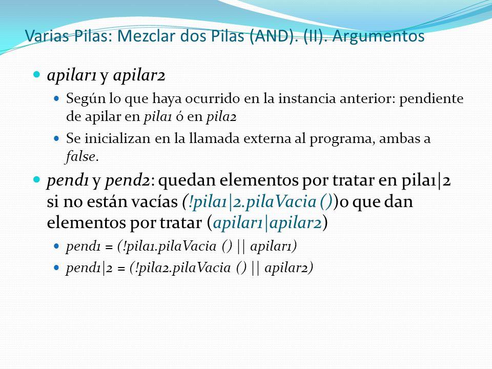 Varias Pilas: Mezclar dos Pilas (AND). (II). Argumentos