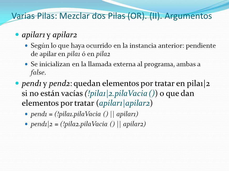 Varias Pilas: Mezclar dos Pilas (OR). (II). Argumentos